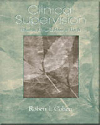 Clinical Supervision What to Do and How to Do It