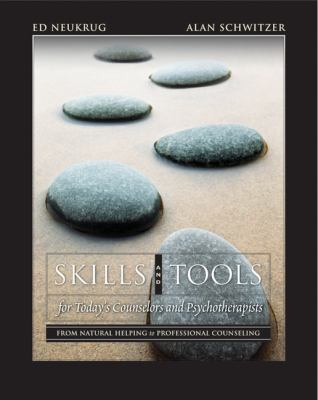 Skills and Tools for Today's Counselors and Psychotherapists: From Natural Helping to Professional Counseling (with DVD) (Skills, Techniques, & Process)