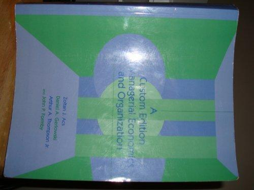 A custom edition of managerial economics and organization