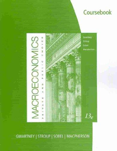 CourseBook for Gwartney/Stroup/Sobel/Macpherson's Macroeconomics: Private and Public Choice