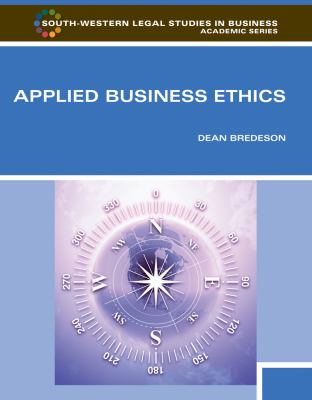 Applied Business Ethics: A Skills-Based Approach (South-Western Legal Studies in Business Academic)