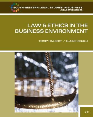 Law and Ethics in the Business Environment (South-Western Legal Studies in Business Academic)