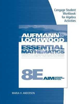 Student Workbook for Aufmann/Lockwood's Essential Mathematics with Applications, 8th