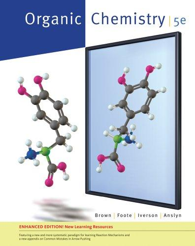 Student Solutions Manual for Brown/Foote/Iverson/Anslyn's Organic Chemistry, Enhanced Edition, 5th