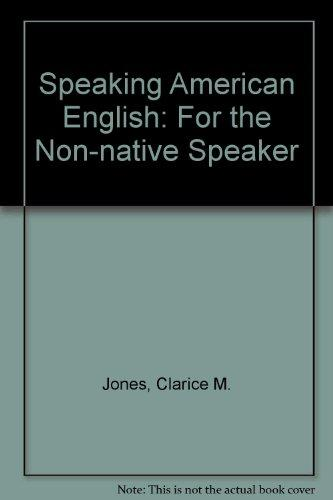 Speaking American English for the Non-Native Speaker