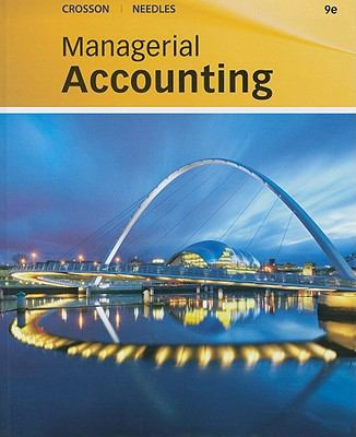 Managerial Accounting Crosson 9th Edition Solution Manual