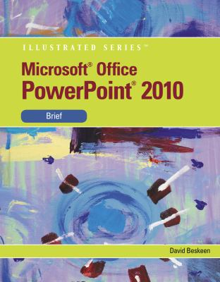 Microsoft PowerPoint 2010: Illustrated Brief (Available Titles Skills Assessment Manager (SAM) - Office 2010)