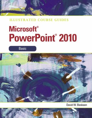 Illustrated Course Guides 2010: Microsoft Powerpoint, Basic