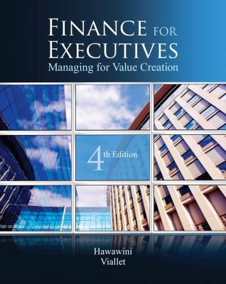Finance for Executives: Managing for Value Creation, 4th Edition