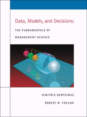 Data, Models, and Decisions The Fundamentals of Management Science