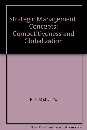 Strategic Management: Competitiveness and Globalization : Concepts