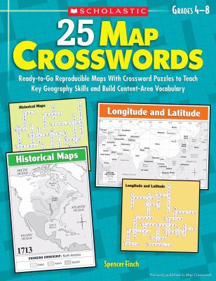 25 Map Crosswords: Ready-to-Go Reproducible Maps With Crossword Puzzles to Teach Key Geography Skills and Build Content-Area Vocabulary