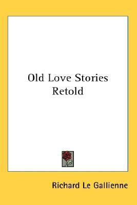 Old Love Stories Retold