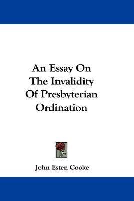 Essay on the Invalidity of Presbyterian Ordination
