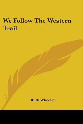We Follow the Western Trail