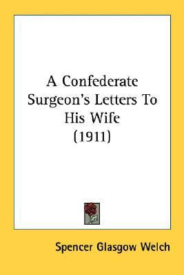 Confederate Surgeon's Letters to His Wife