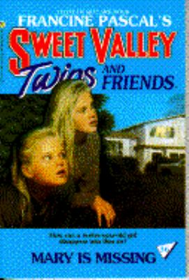 Mary Is Missing (Sweet Valley Twins Series #36)