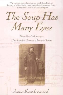 Soup Has Many Eyes: From Shtetl to Chicago - One Family's Journey through History