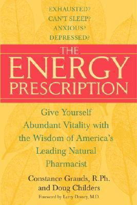 Energy Prescription Give Yourself Abundant Vitality With The Wisdom Of America's Leading Natural Pharmacist