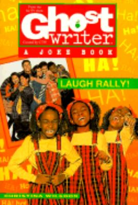 Laugh Rally: A Ghostwriter Joke Book