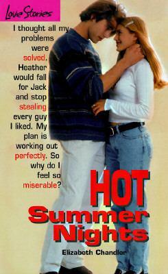 Hot Summer Nights (Love Stories Series #12) - Elizabeth Chandler - Mass Market Paperback