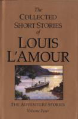 Collected Short Stories of Louis L'Amour The Frontier Stories