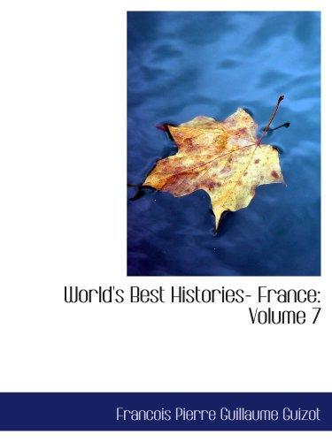 World's Best Histories- France: Volume 7