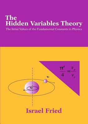 The Hidden Variables Theory: The Initial Values of the Fundamental Constants in Physics