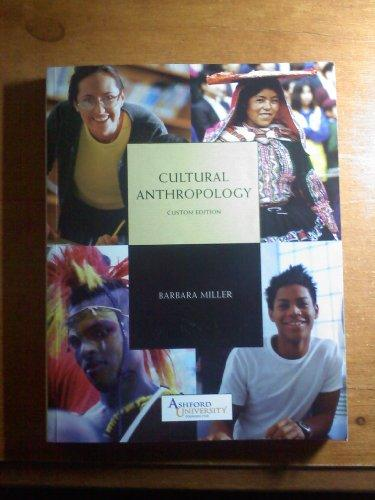Cultural Anthropology Custom Edition Ashford University (Cultural Anthropology, Custom Edition)