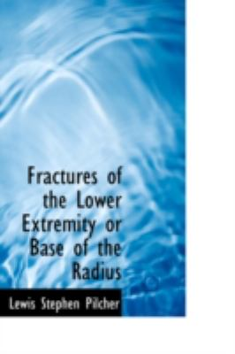 Fractures of the Lower Extremity or Base of the Radius
