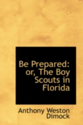 Be Prepared: or, The Boy Scouts in Florida