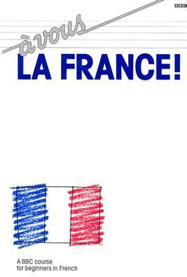 Vous LA France A Bbc Course for Beginners in French