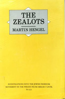Zealots: Investigations into the Jewish Freedom Movement in the Period from Herod I until 70 A.D. - Martin Hengel - Hardcover