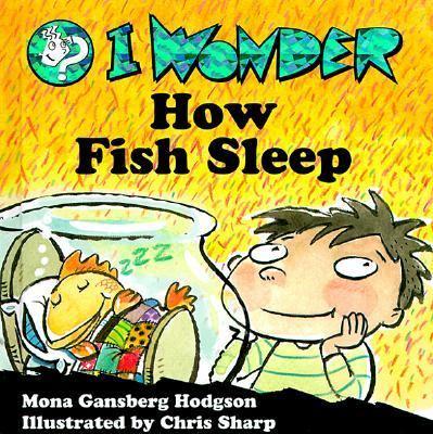 I wonder how fish sleep rent 9780570050667 0570050669 for How do fishes sleep