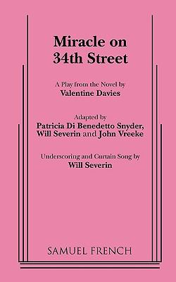 Miracle on 34th Street: A play from the novel by Valentine Davies