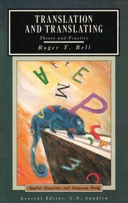 Translation and Translating: Theory and Practice - Roger T. Bell - Paperback