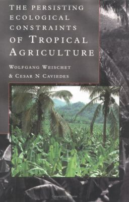 Persisting Ecological Constraints of Tropical Agriculture