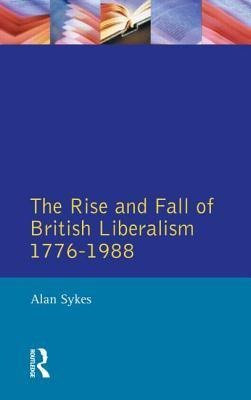 Rise and Fall of British Liberalism, 1776-1988