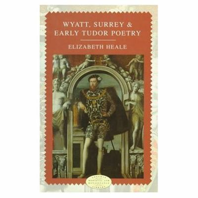 Wyatt, Surrey and Early Tudor Poetry