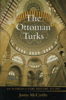 Ottoman Turks An Introductory History to 1923