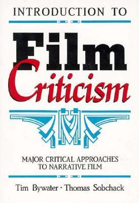Introduction to Film Criticism Major Critical Approaches to Narrative Film