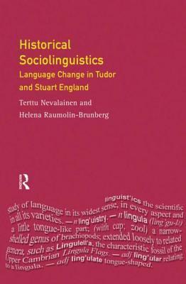 Historical Sociolinguistics Language Change in Tudor and Stuart England