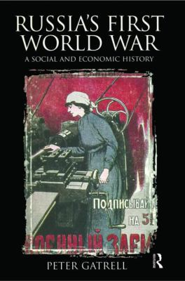Russia's First World War A Social And Economic History
