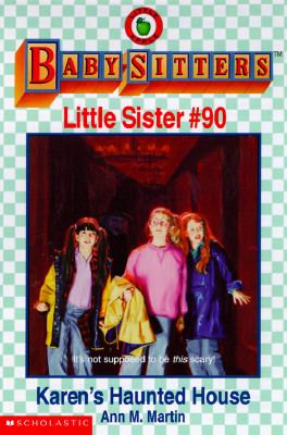 Karen's Haunted House: (The Baby-Sitters Club: Little Sister Series #90)