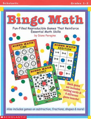 Bingo Math Fun-Filled Reproducible Games That Reinforce Essential Math Skills