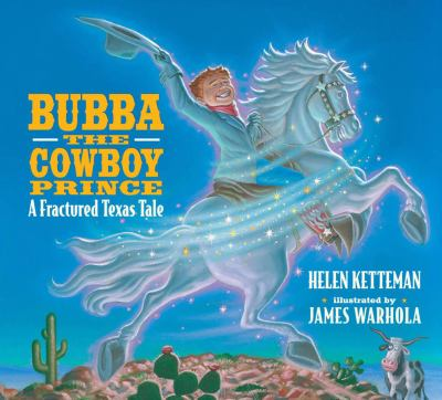 Bubba the Cowboy Prince A Fractured Texas Tale