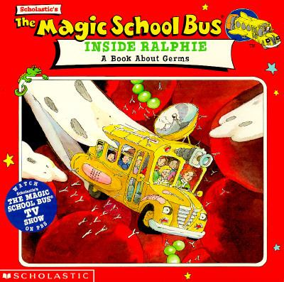 Magic School Bus Inside Ralphie A Book About Germs