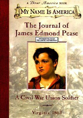 Journal of James Edmond Pease A Civil War Union Soldier