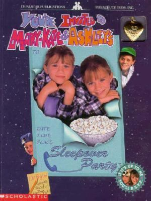 You're Invited to Mary-Kate & Ashley's Sleepover Party (Adventures of Mary Kate and Ashley Series)