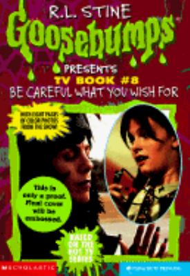 Be Careful What You Wish For. . . (Goosebumps Presents Series #8) - R. L. Stine - Paperback